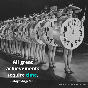 quote-maya-angelou-great-achievements-require-time