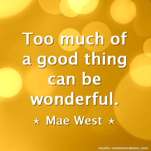 quote-mae-west-good-thing-wonderful